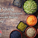 Seed Saving: 4 Important Questions To Consider Before Starting